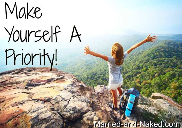 make yourself a priority - married and naked