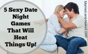 5 Sexy Date Night Games That Will Heat Things Up