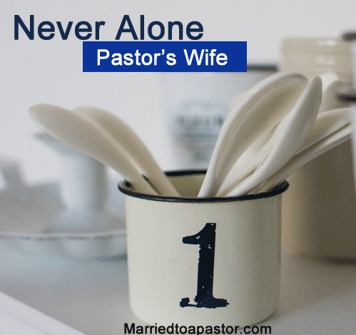 You're never alone, pastors wife