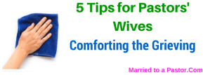 Tips for pastors' wives visiting sick and grieving