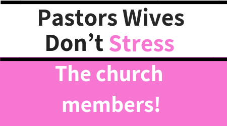 The real deal: pastors wives and mean church people