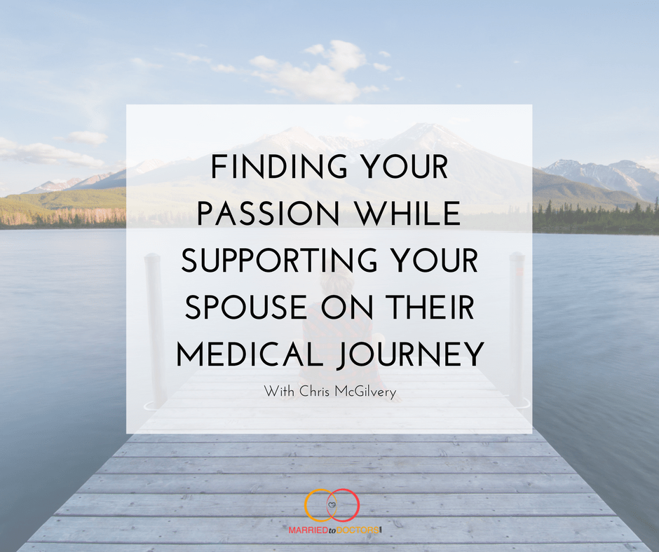14: Finding Your Passion While Supporting Your Spouse on