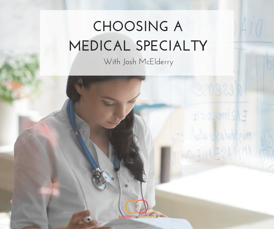 64: Choosing A Medical Specialty - Married To Doctors