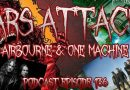 Podcast Episode 136 – Airbourne And One Machine