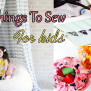 5 Easy And Fun Things To Sew For Kids Best Embroidery
