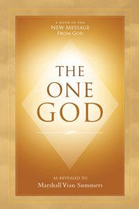 The One God by Marshall Vian Summers