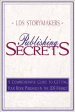 LDS Storymakers: Publishing Secrets
