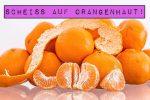 Scheiß auf Orangenhaut!