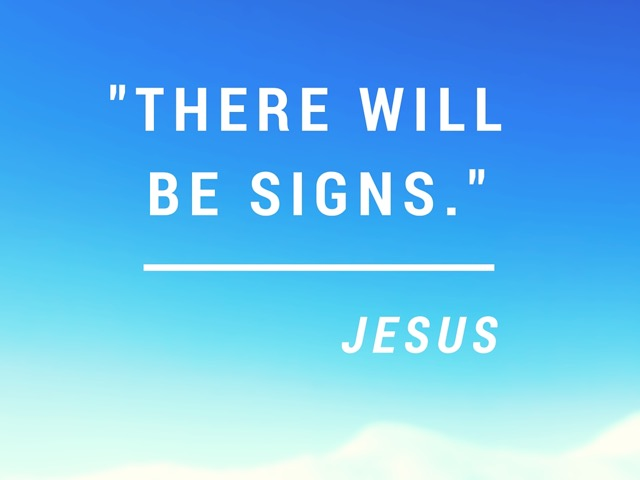 There Will Be Signs  An Advent Sermon on Luke 212536