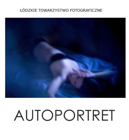 """ŁTF - wystawa zbiorowa """"Autoportret"""""""