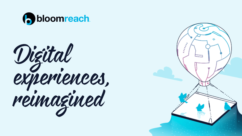 BloomReach Releases AI-Enabled Open Digital Experience Platform for Content Personalisation