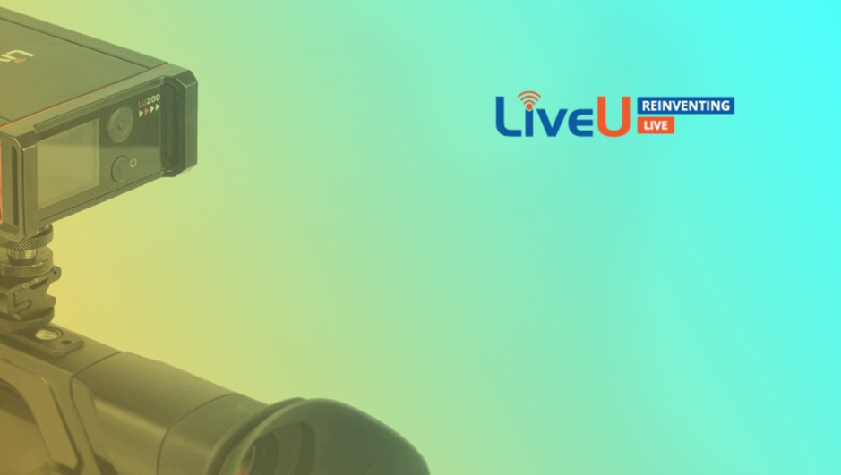 LiveU Delivers New Level Of IP/Real-Time Contribution & Distribution For Broadcasters with LiveU Matrix