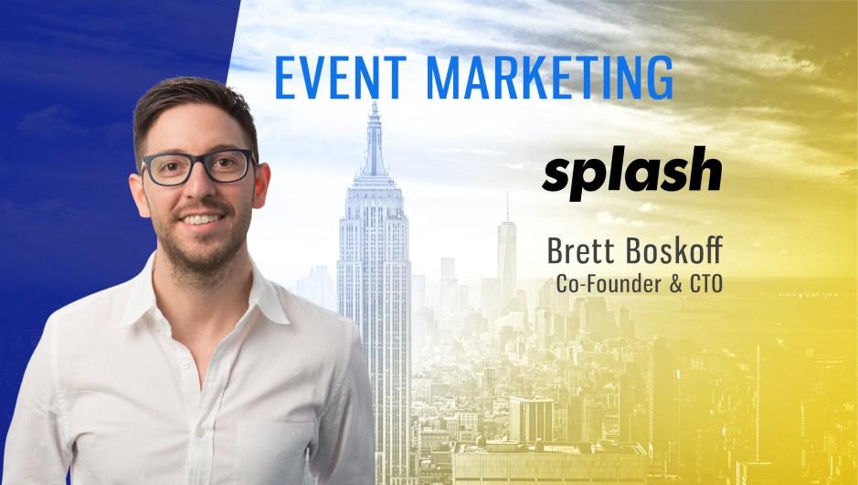 TechBytes with Brett Boskoff, Co-Founder and CTO, Splash