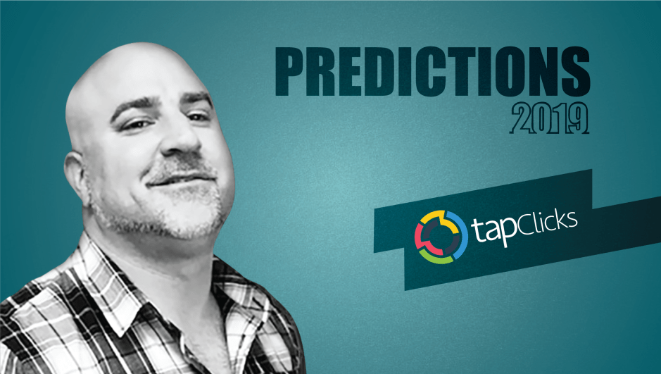 Prediction Series 2019: Interview with Noah Jacobson, VP of Corporate Development, TapClicks