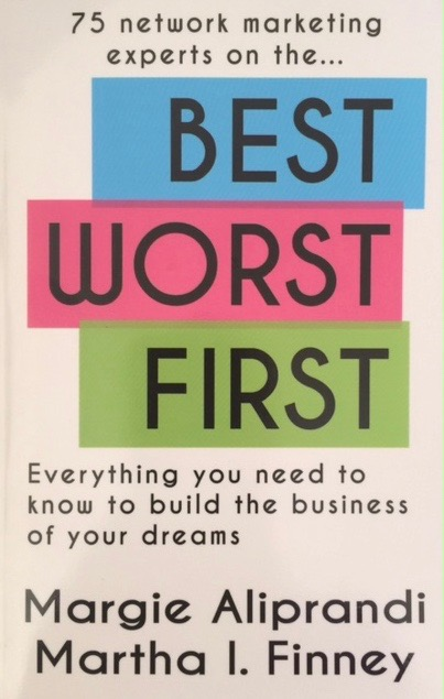 Best Worst First: Everything You Need to Know to Build the Business of Your Dreams