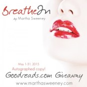 Breathe In by Martha Sweeney Goodreads Giveaway