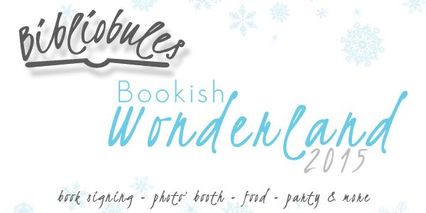 Bibliobules Bookish Wonderland 2015 Live Event
