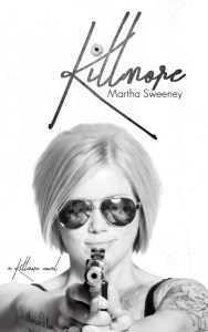 Killmore by Amazon BestSelling Author Martha Sweeney
