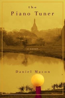 The Piano Tuner, by Daniel Mason