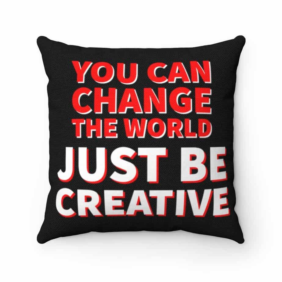 You Can Change The World Spun Polyester Pillow