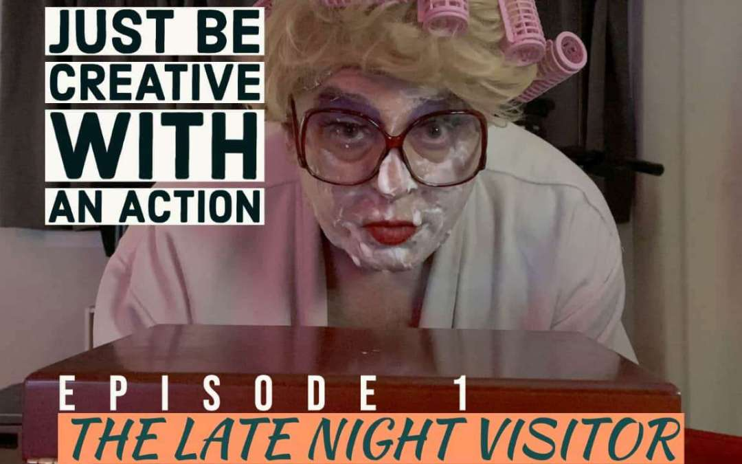 Just Be Creative with An Action  Episode 1 The Late Night Visitor