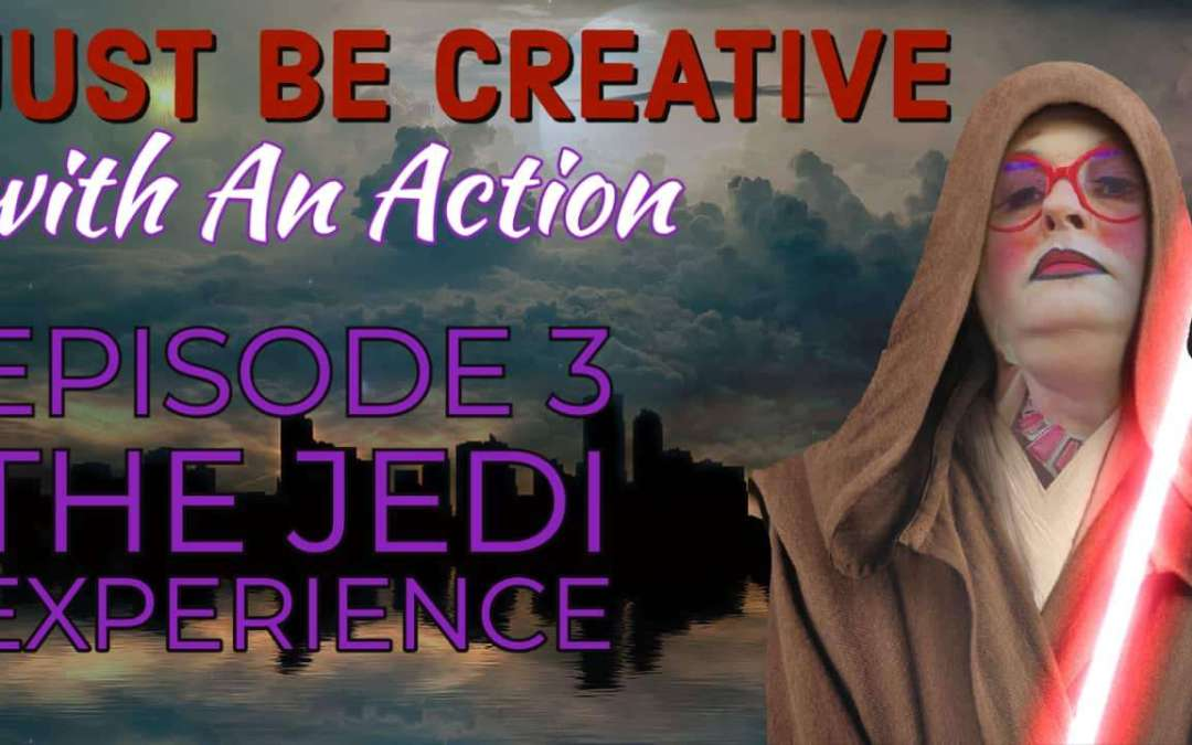 Just Be Creative – Episode 3 The Jedi Experience