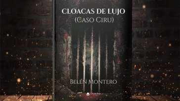 Cloacas de Lujo, de Belén Montero