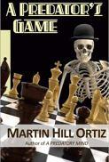 Martin Hill Ortiz, A Predator's Game