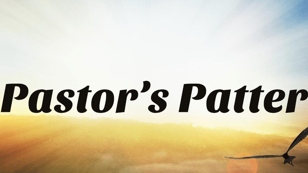 Pastor's Patter