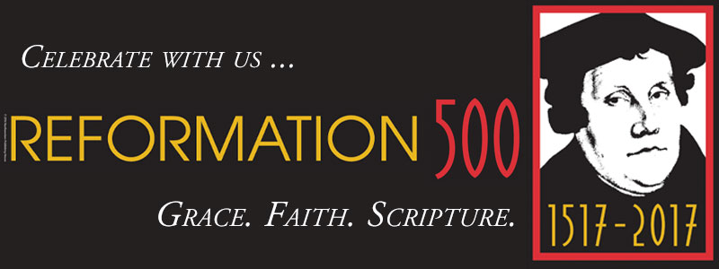 Commemorating the 500 Year Anniversary of the Reformation