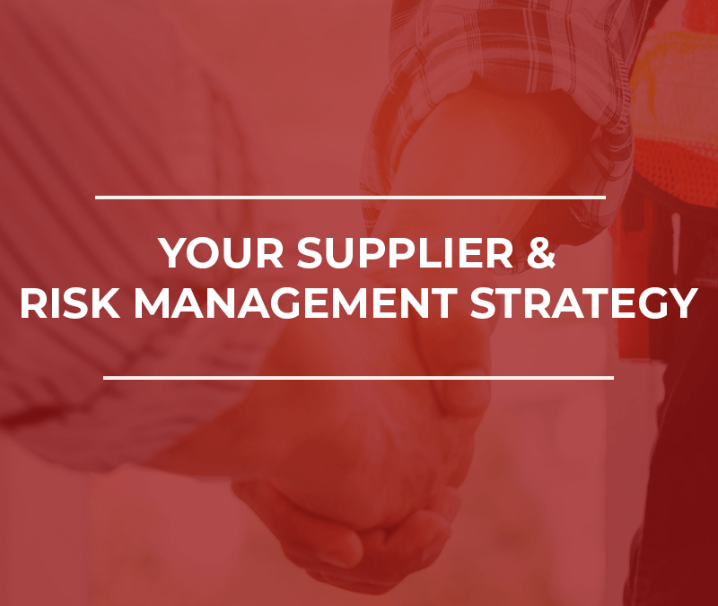Your Supplier and Risk Management Strategy