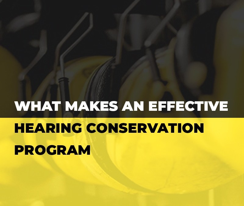 What Makes an Effective Hearing Conservation Program?