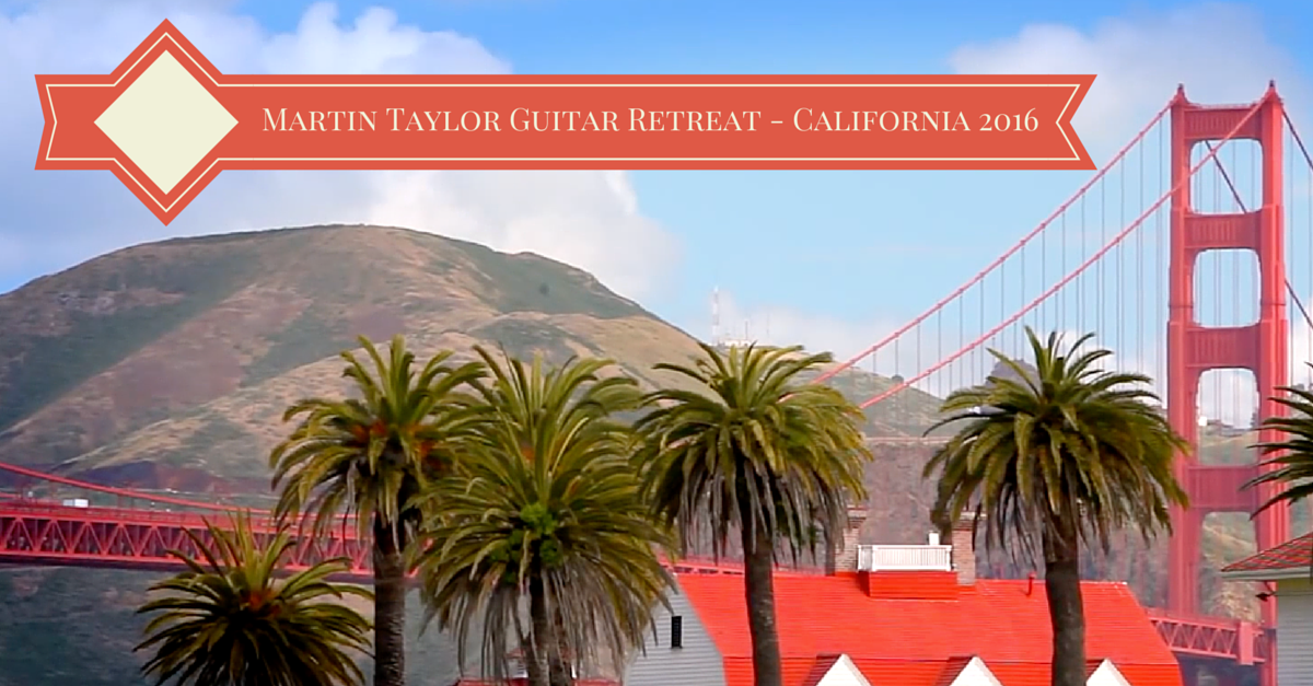 Martin Taylor Guitar Retreat California 2016