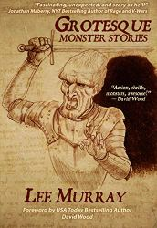 Lee Murray's Grotesque: Monster Stories