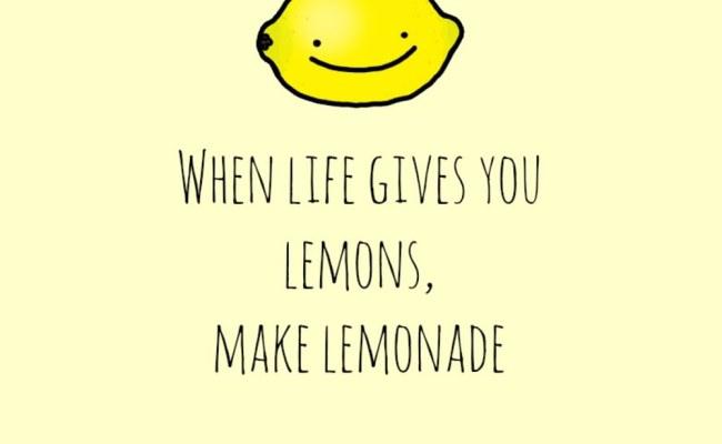 When Life Gives You Lemons Make Lemonade Once Upon A Star