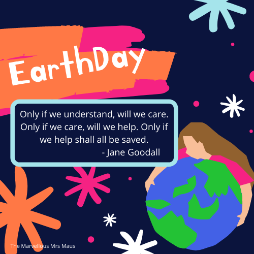Celebrating Earth Day 2020 | The Marvellous Mrs Maus
