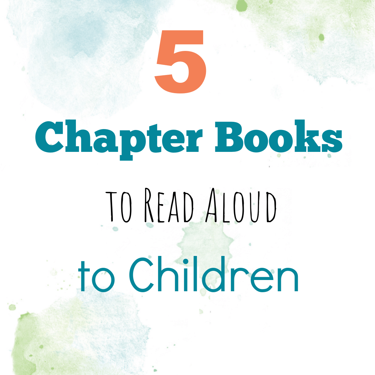 "Featured image for ""5 of Our Favorite Chapter Books to Read Aloud to Children"""