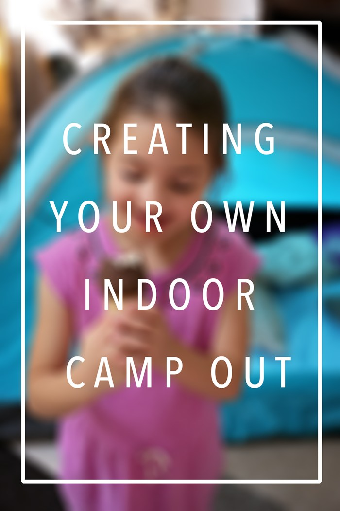 Creating Your Own Indoor Camp Out