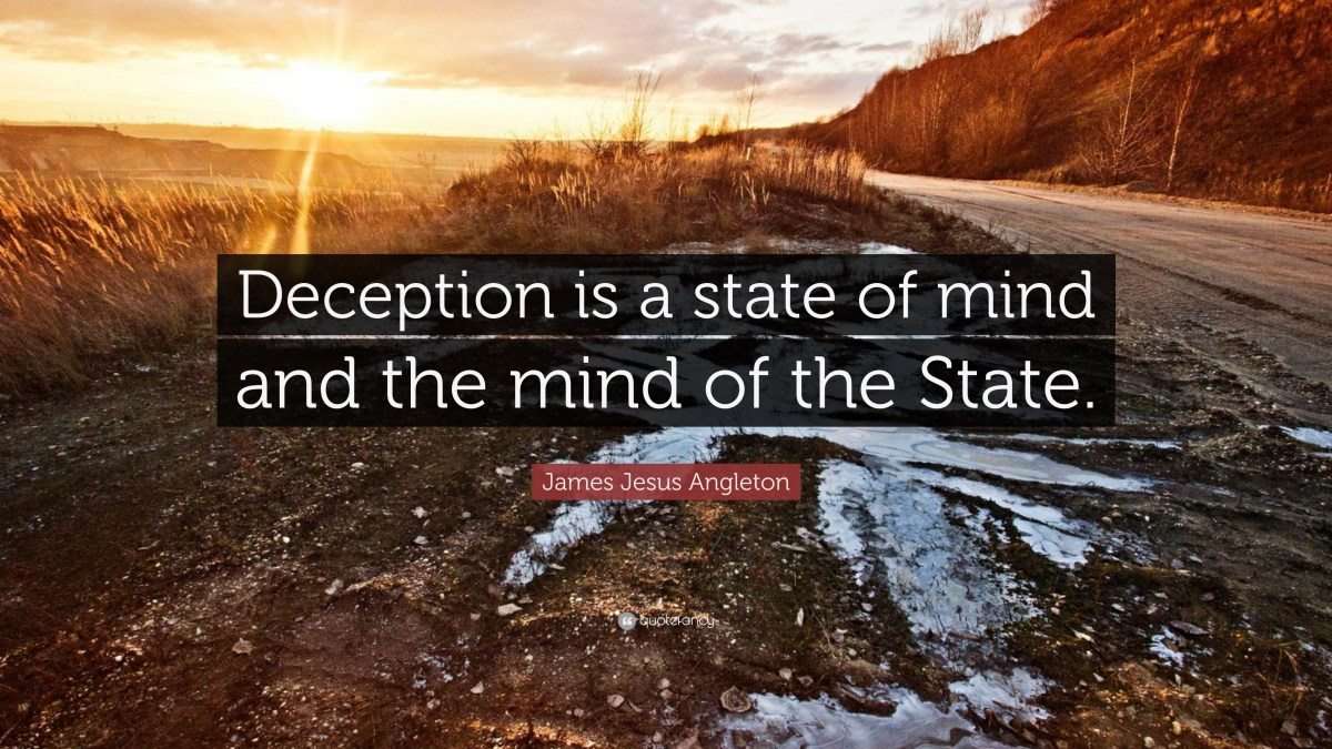 1667723-James-Jesus-Angleton-Quote-Deception-is-a-state-of-mind-and-the