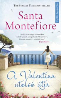 Santa Montefiore: A Valentina utolsó útja