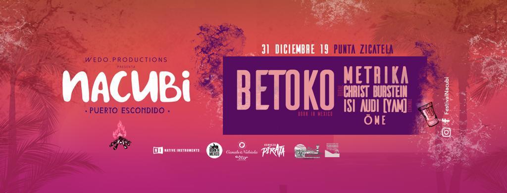 Prepárate para Festival Nacubi: Betoko, Metrika y Christ Burstein te harán bailar en Puerto Escondido