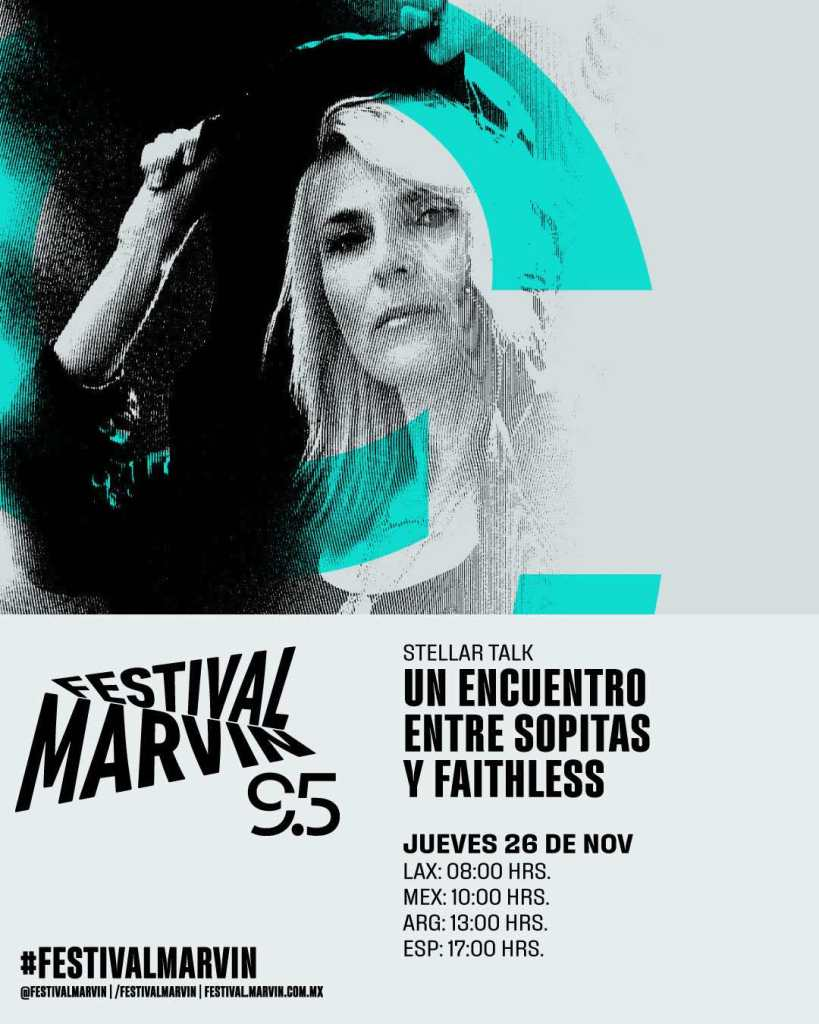 Un encuentro entre Sopitas y Faithless Festival Marvin 95