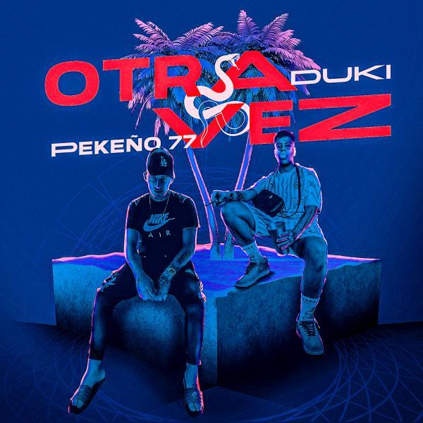 pekeno-77-duki-nueva-cancion-otra-vez