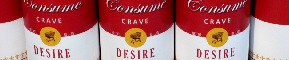 Tess Saunders | Consume Soup Art, Consume Crave, Desire, Want, Pop art, is it art?