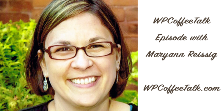 WPCoffeeTalk episode with Maryann Reissig