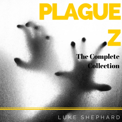 Plague Z: The Complete Collection by Luke Shephard Cover Art