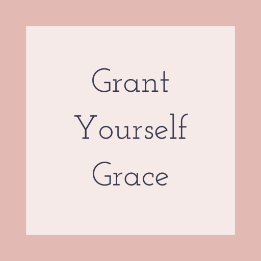 Grant Yourself Grace