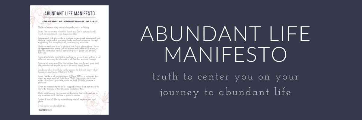 Abundant Life Manifesto: truth to center you on your journey to abundant life.