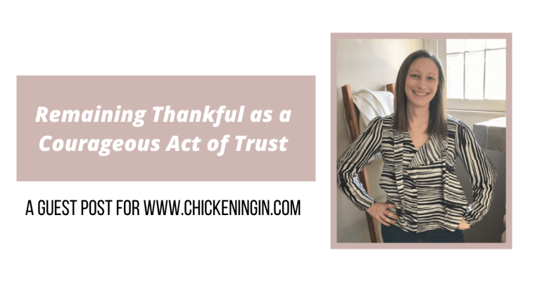 Remaining Thankful as a Courageous Act of Trust | Guest Post for Chickening IN