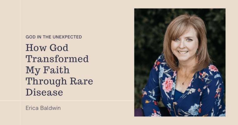 How God Unexpectedly Transformed my Faith through Rare Disease